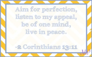 Verse of the Week- Aim for Perfection- 2 Corinthians 13:11 Yellow Chevron
