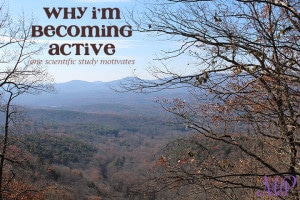 Why I'm Becoming Active ~ One Scientific Study Motivates