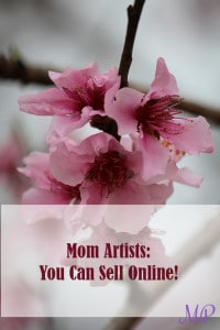 Artistic moms: Learn How to Sell Online Here