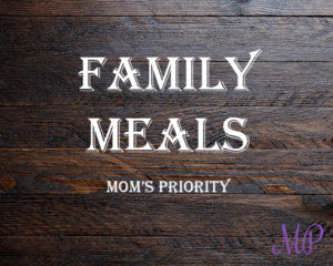 family meals moms priority