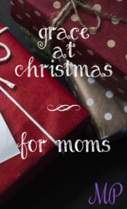 Grace for moms at Christmas