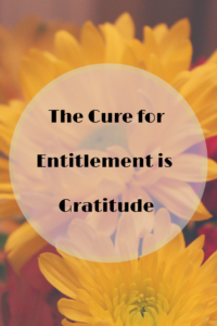 the cure for entitlement is gratitude