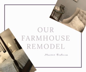 Our Farmhouse Master Bedroom Remodel